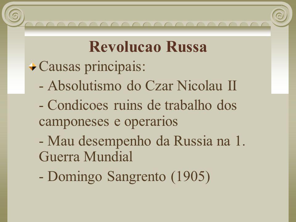 Revolucao Russa Causas principais: - Absolutismo do Czar Nicolau II