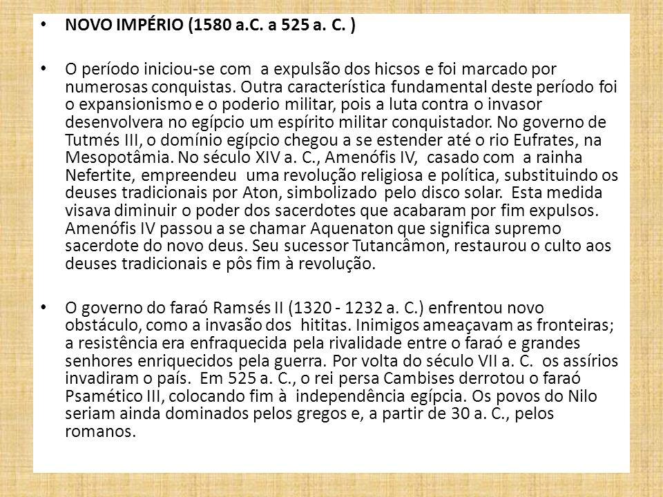 NOVO IMPÉRIO (1580 a.C. a 525 a. C. )