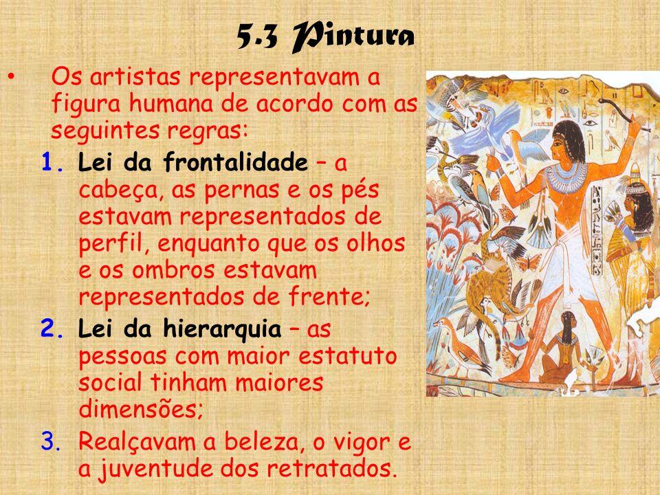 5.3 Pintura Os artistas representavam a figura humana de acordo com as seguintes regras: