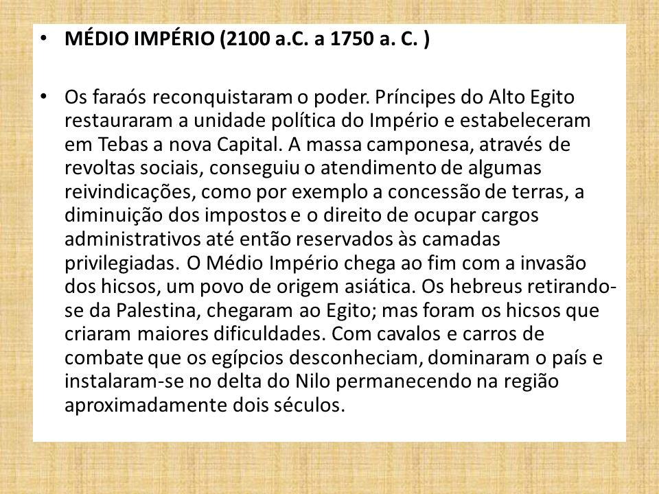 MÉDIO IMPÉRIO (2100 a.C. a 1750 a. C. )