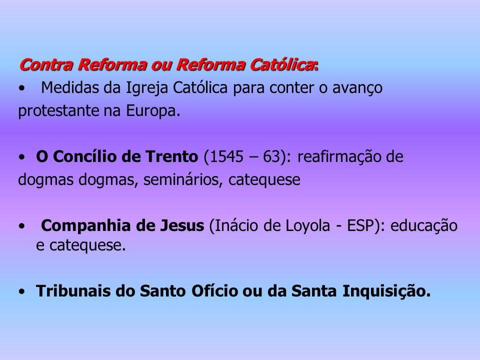 Contra Reforma ou Reforma Católica: