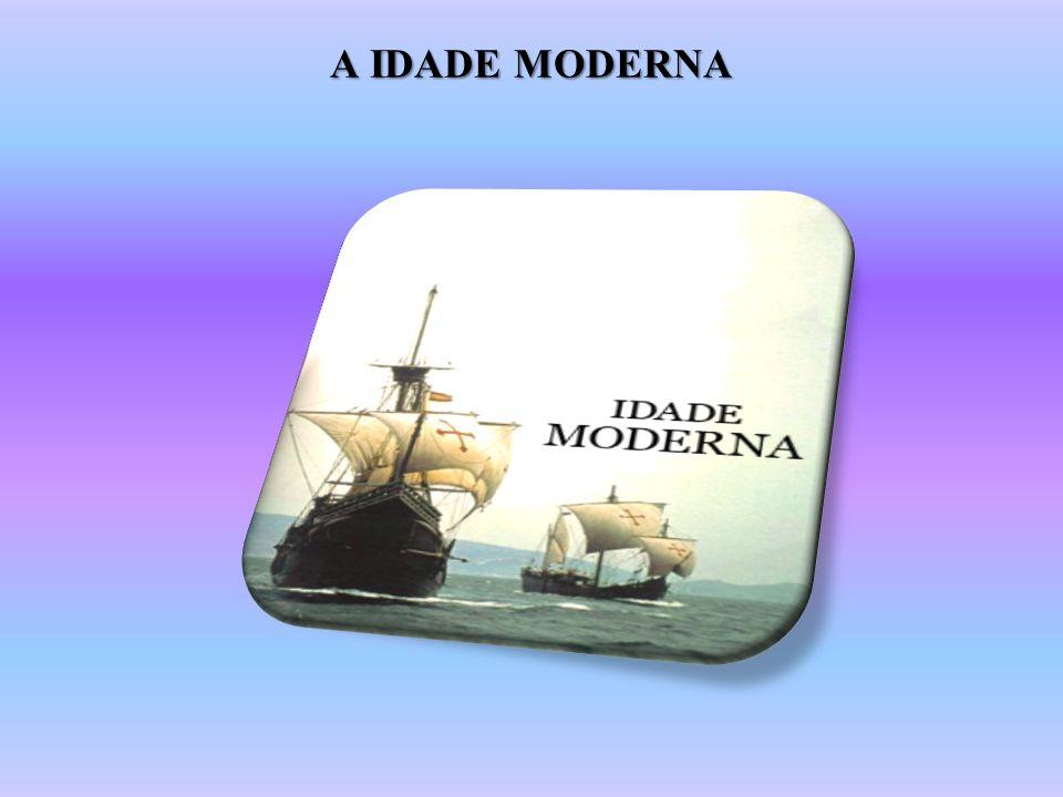 A IDADE MODERNA