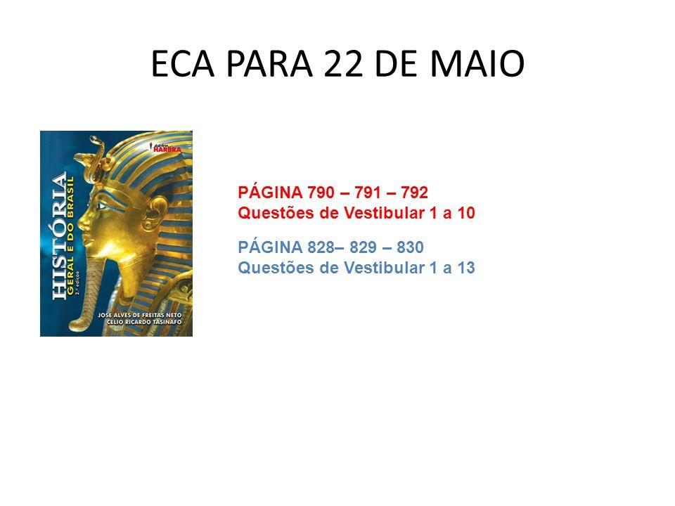 ECA PARA 22 DE MAIO PÁGINA 790 – 791 – 792