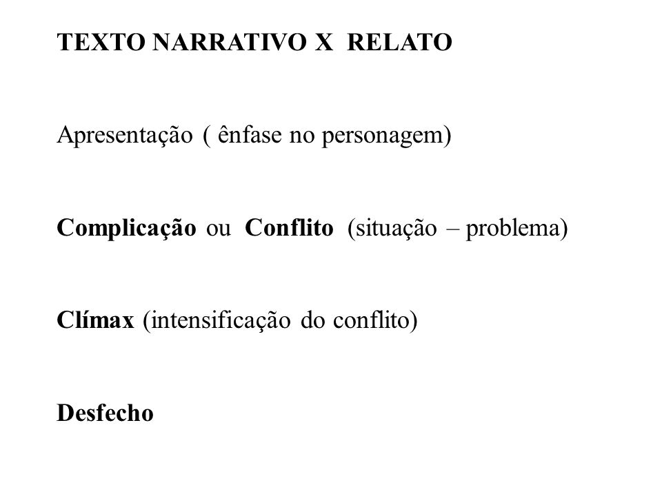 TEXTO NARRATIVO X RELATO