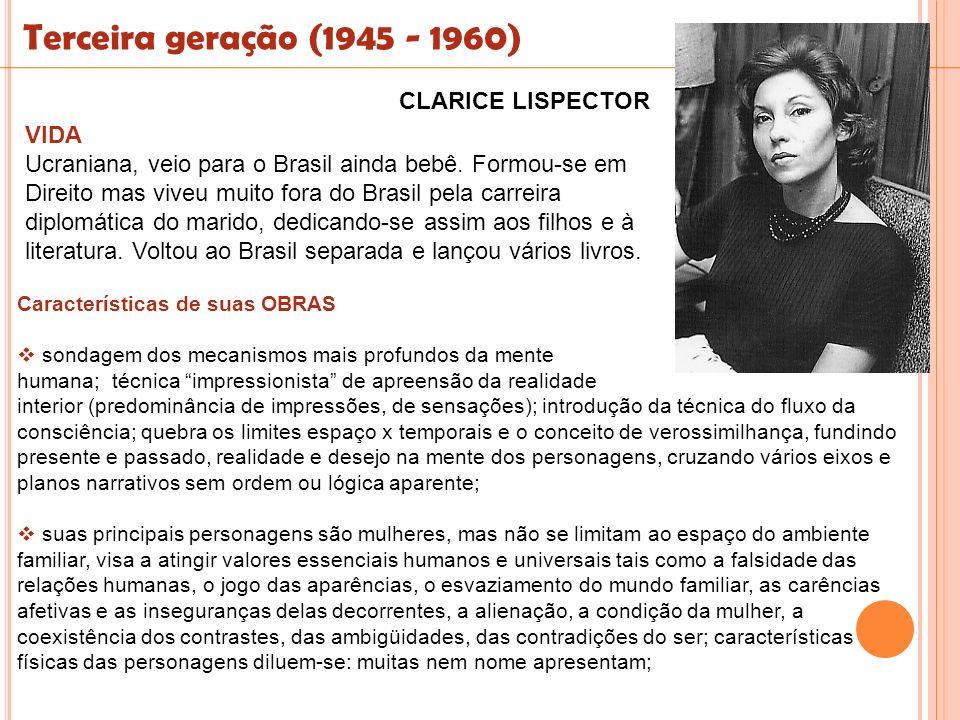 Terceira geração (1945 - 1960) CLARICE LISPECTOR VIDA