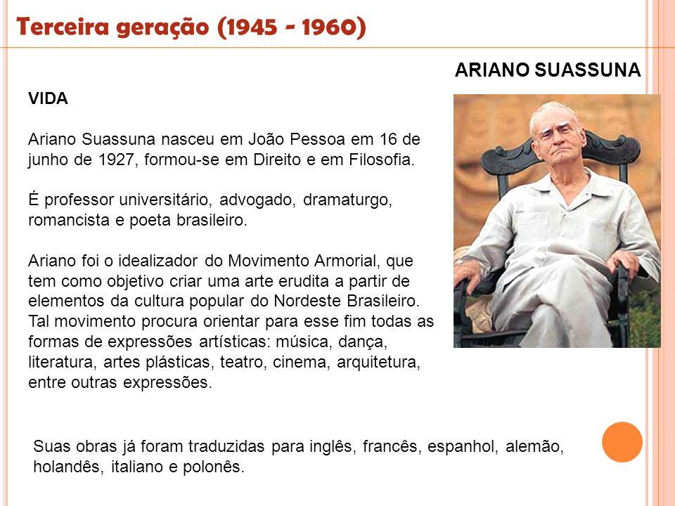 Terceira geração (1945 - 1960) ARIANO SUASSUNA VIDA