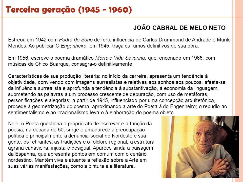 Terceira geração (1945 - 1960) JOÃO CABRAL DE MELO NETO