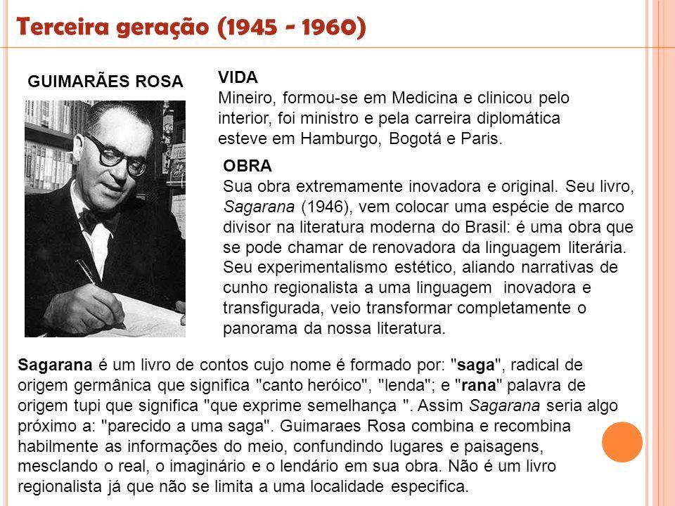 Terceira geração (1945 - 1960) VIDA GUIMARÃES ROSA