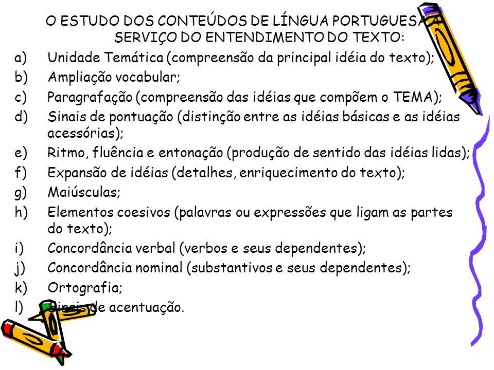 O ESTUDO DOS CONTEÚDOS DE LÍNGUA PORTUGUESA A SERVIÇO DO ENTENDIMENTO DO TEXTO: