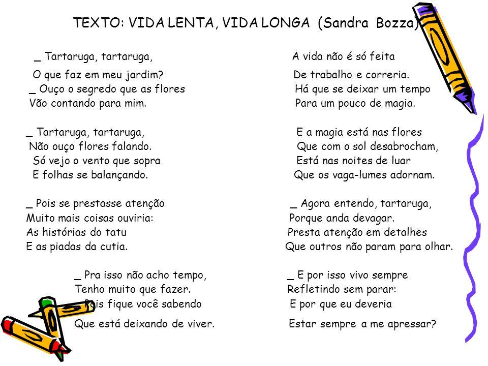 TEXTO: VIDA LENTA, VIDA LONGA (Sandra Bozza)
