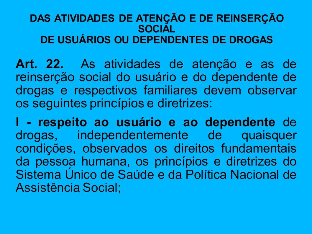 DAS ATIVIDADES DE ATENÇÃO E DE REINSERÇÃO SOCIAL DE USUÁRIOS OU DEPENDENTES DE DROGAS