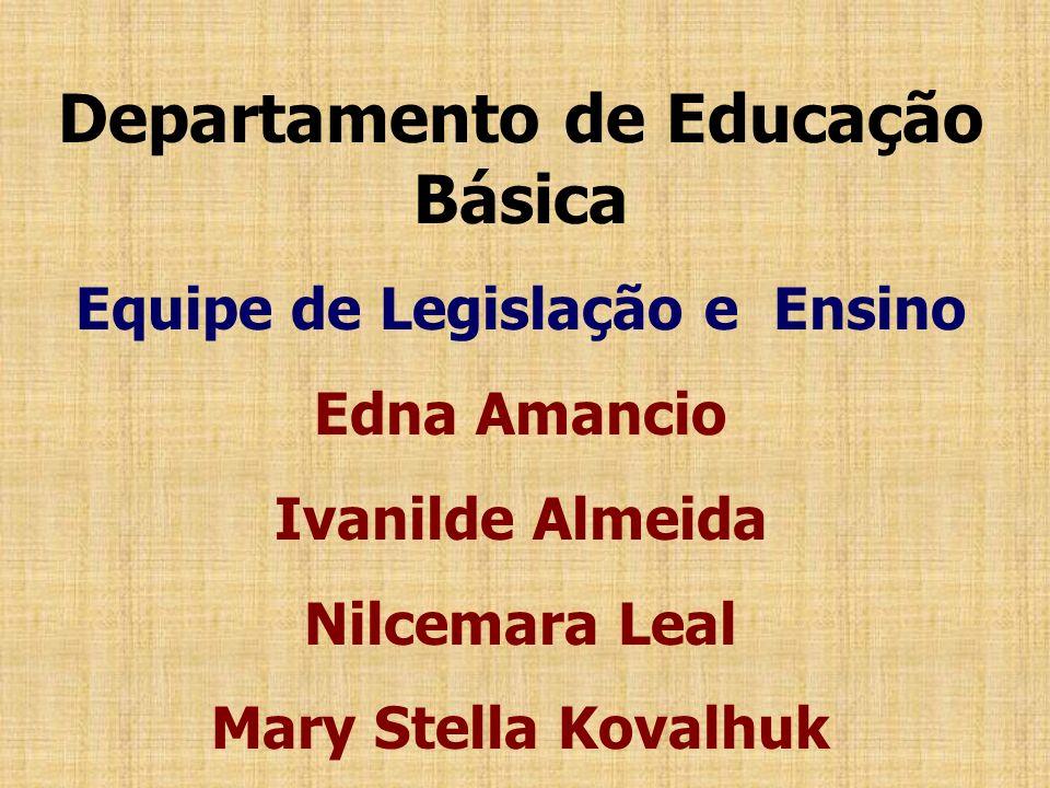 Departamento de Educação Básica Equipe de Legislação e Ensino