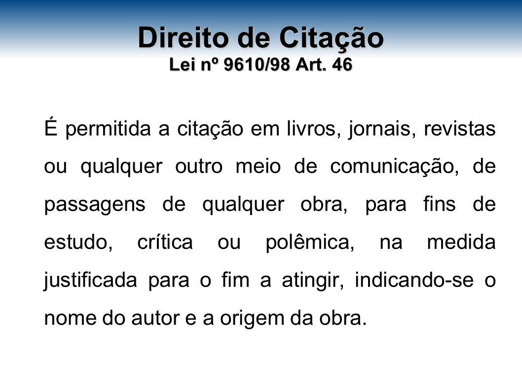 Direito de Citação Lei nº 9610/98 Art. 46