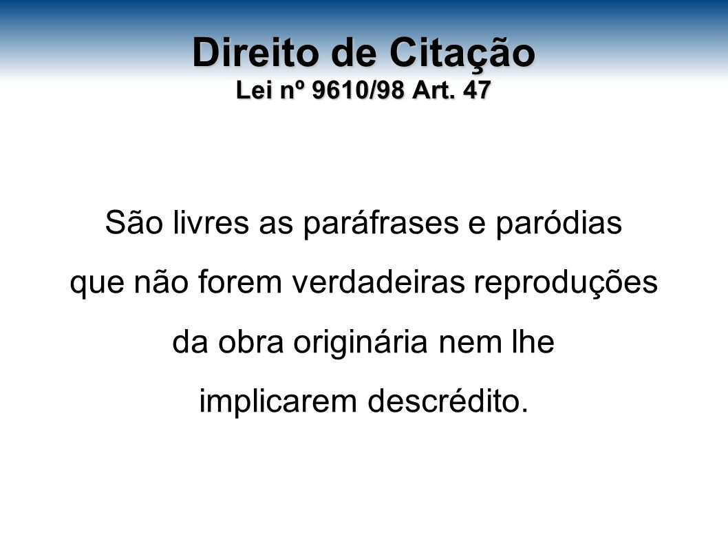 Direito de Citação Lei nº 9610/98 Art. 47