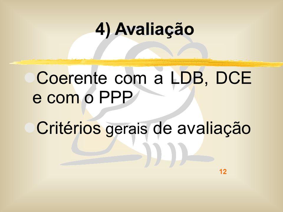 4) Avaliação Coerente com a LDB, DCE e com o PPP Critérios gerais de avaliação