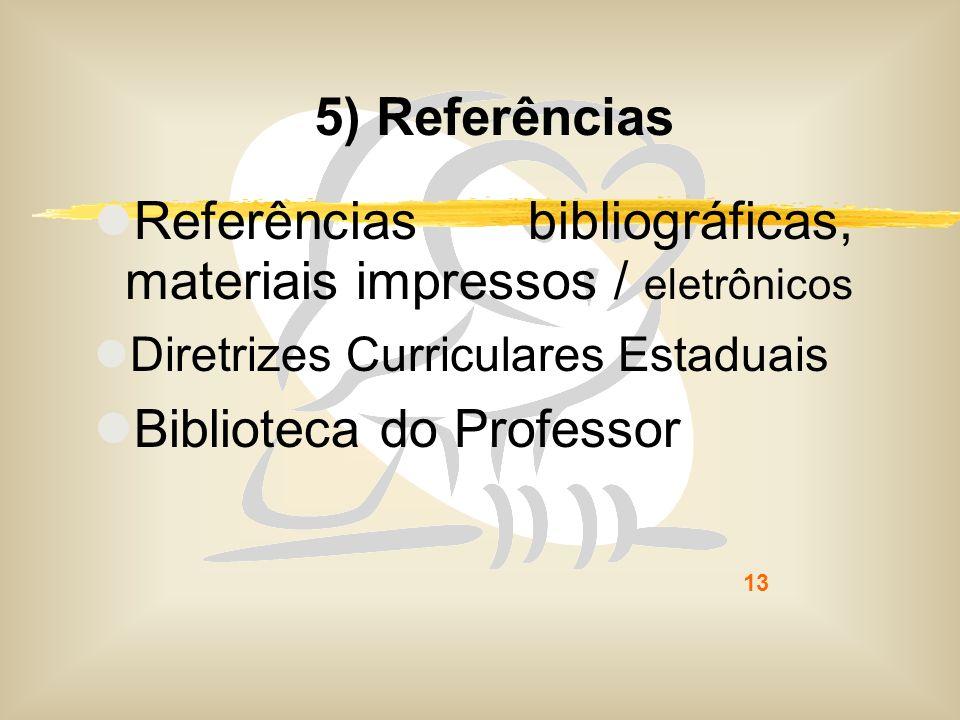 Referências bibliográficas, materiais impressos / eletrônicos