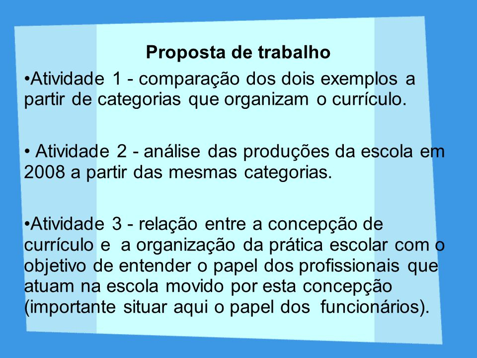 Proposta de trabalho Atividade 1 - comparação dos dois exemplos a partir de categorias que organizam o currículo.