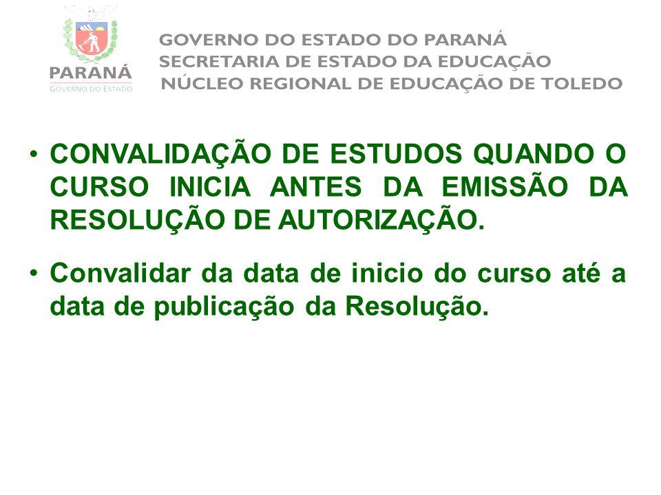 CONVALIDAÇÃO DE ESTUDOS QUANDO O CURSO INICIA ANTES DA EMISSÃO DA RESOLUÇÃO DE AUTORIZAÇÃO.
