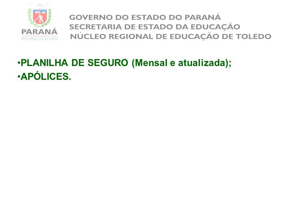 PLANILHA DE SEGURO (Mensal e atualizada);