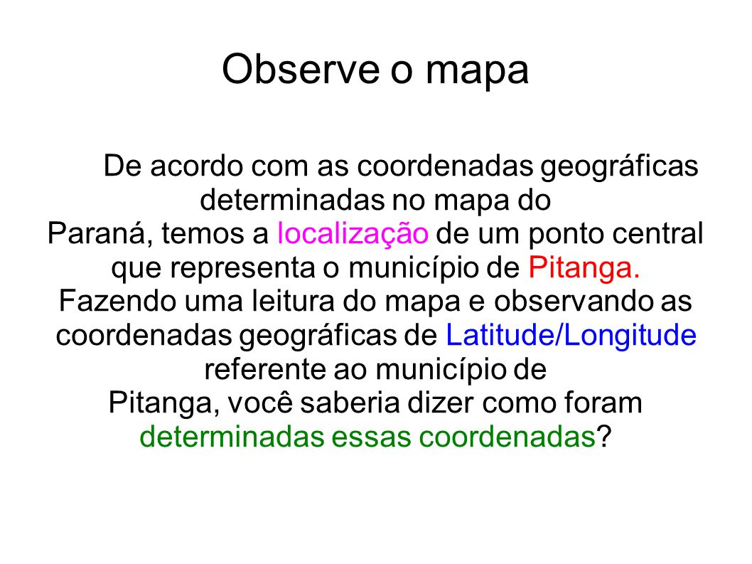 Observe o mapa De acordo com as coordenadas geográficas determinadas no mapa do.