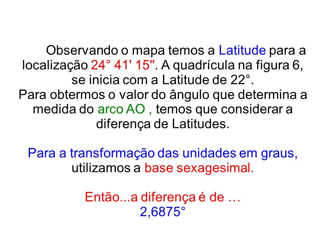 Observando o mapa temos a Latitude para a localização 24° 41 15