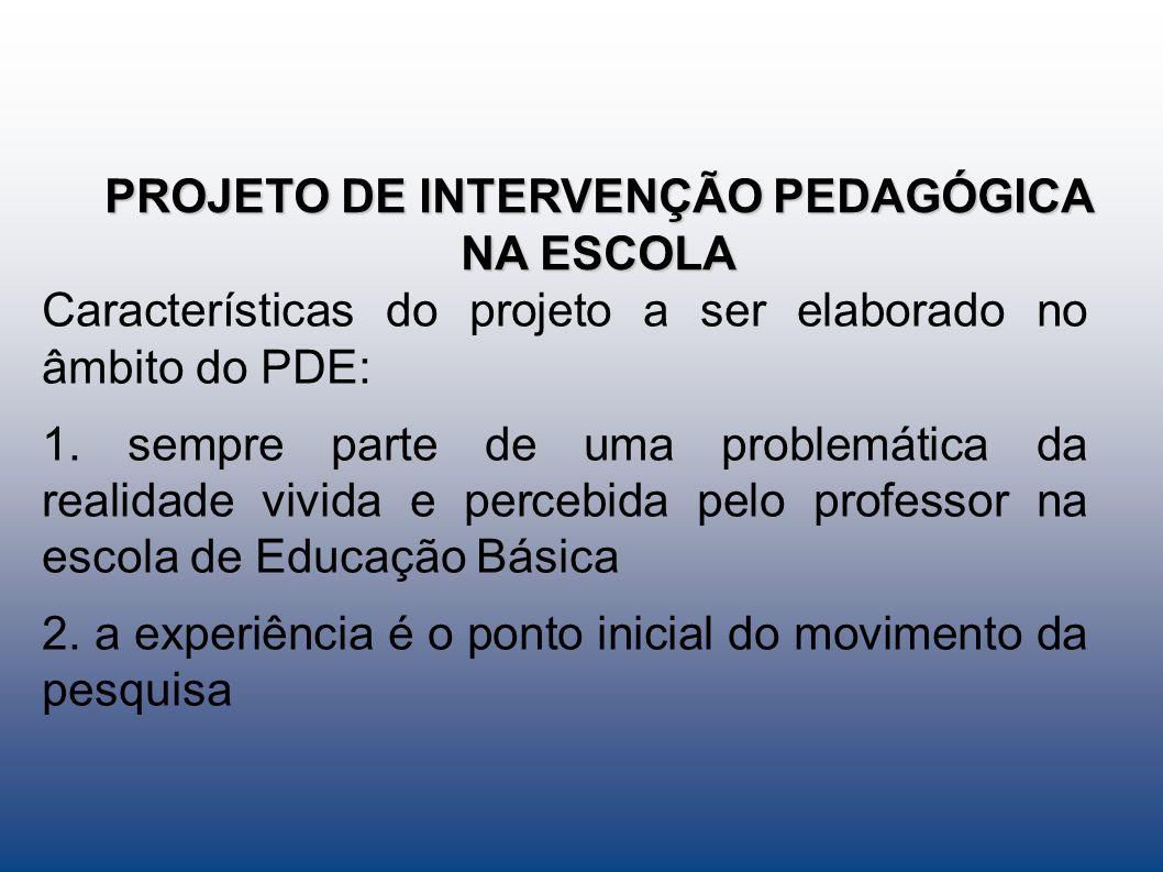 PROJETO DE INTERVENÇÃO PEDAGÓGICA NA ESCOLA