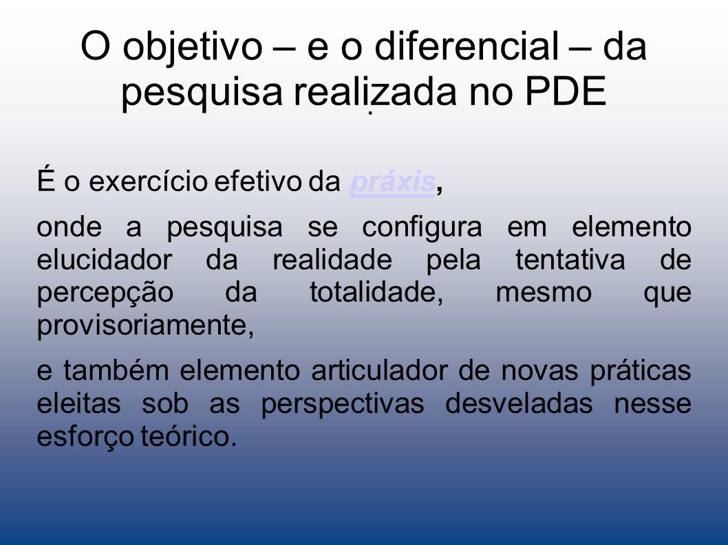 O objetivo – e o diferencial – da pesquisa realizada no PDE