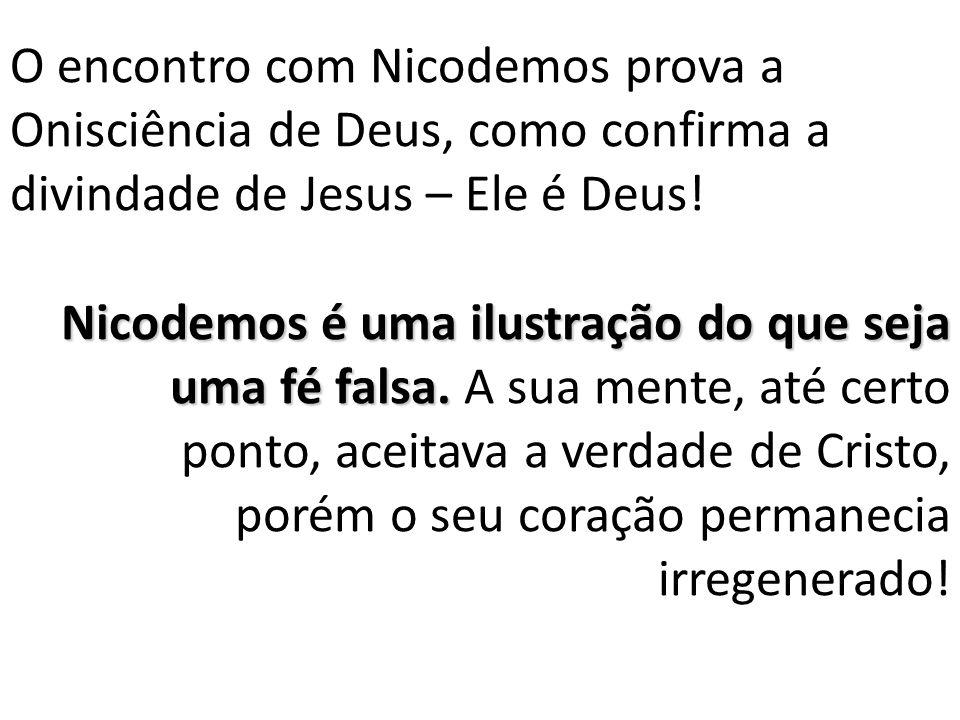 O encontro com Nicodemos prova a Onisciência de Deus, como confirma a divindade de Jesus – Ele é Deus!