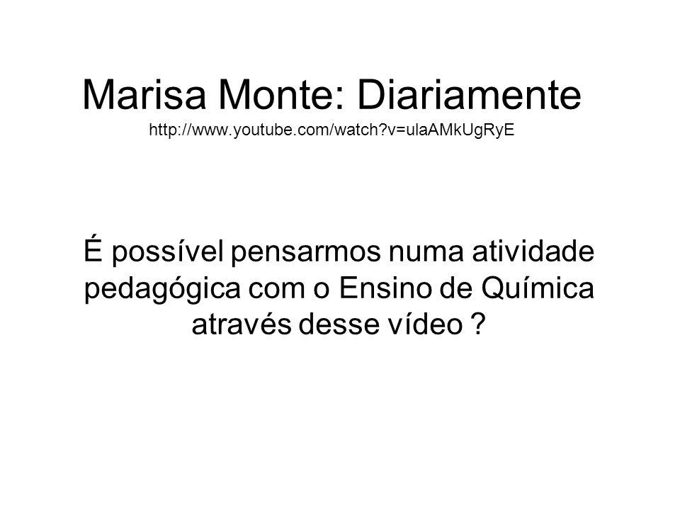 Marisa Monte: Diariamente http://www.youtube.com/watch v=ulaAMkUgRyE