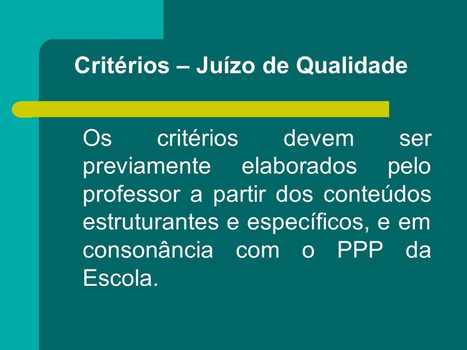 Critérios – Juízo de Qualidade