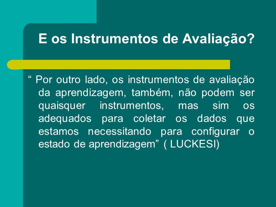 E os Instrumentos de Avaliação