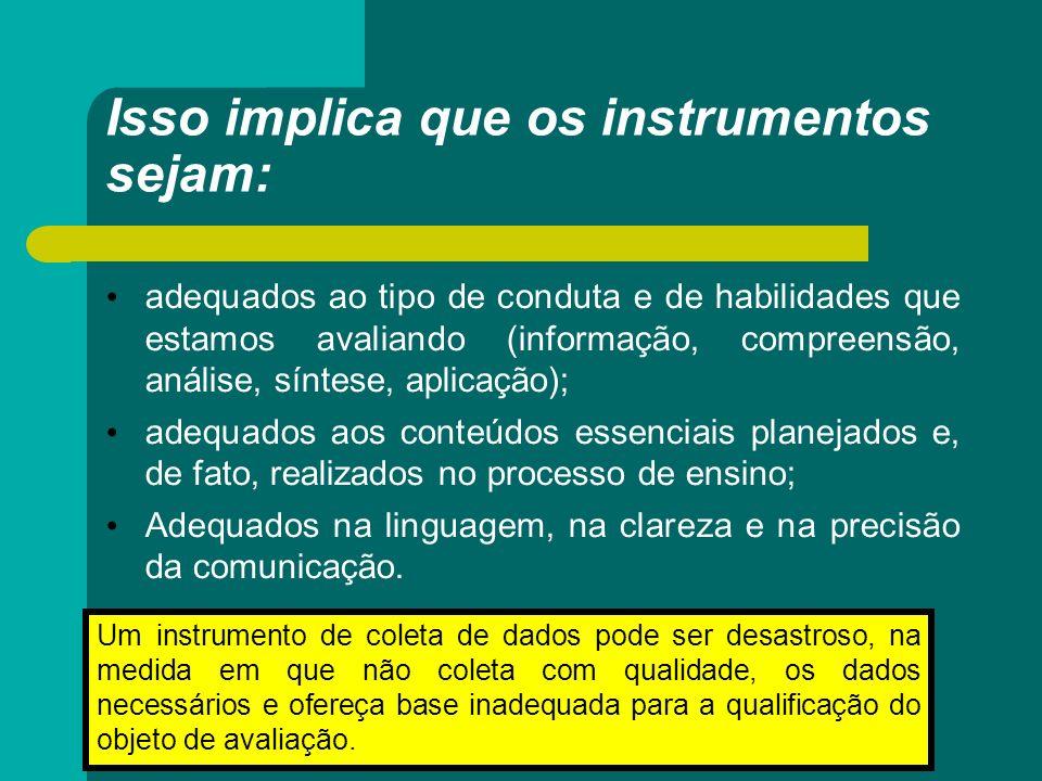 Isso implica que os instrumentos sejam: