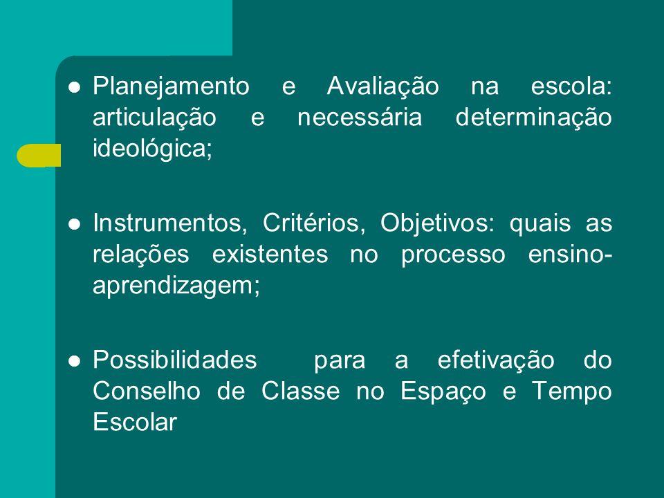 Planejamento e Avaliação na escola: articulação e necessária determinação ideológica;