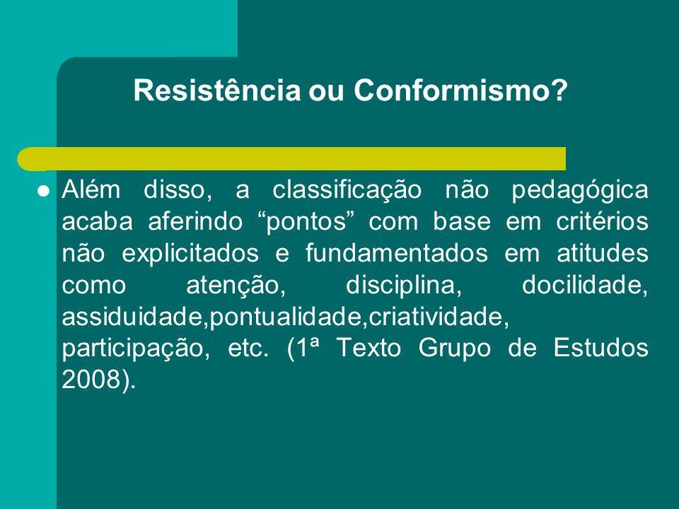 Resistência ou Conformismo