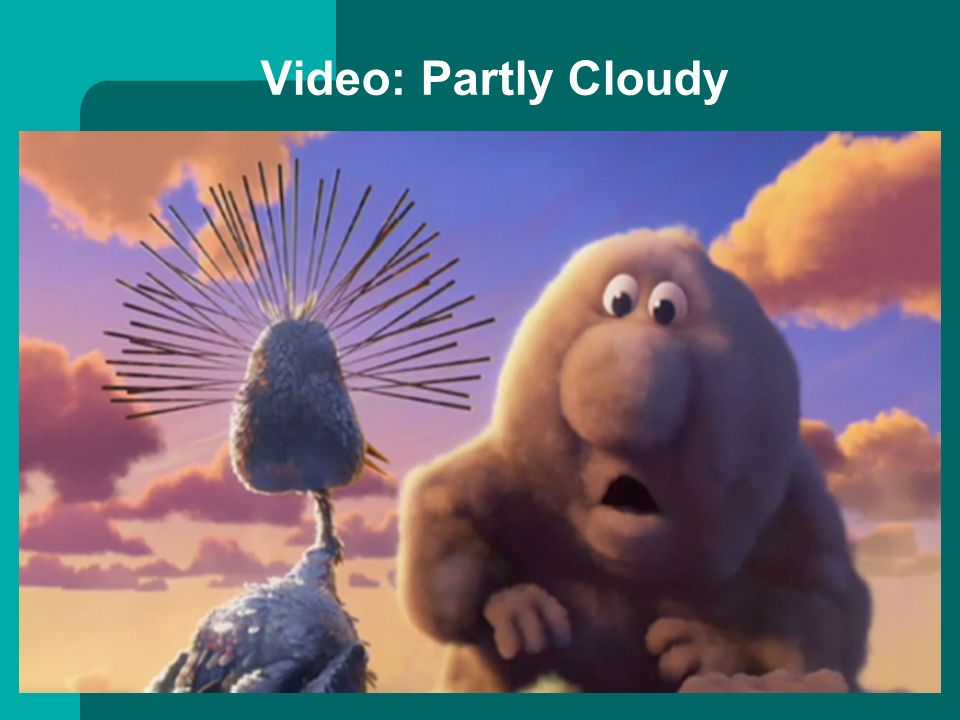 Video: Partly Cloudy