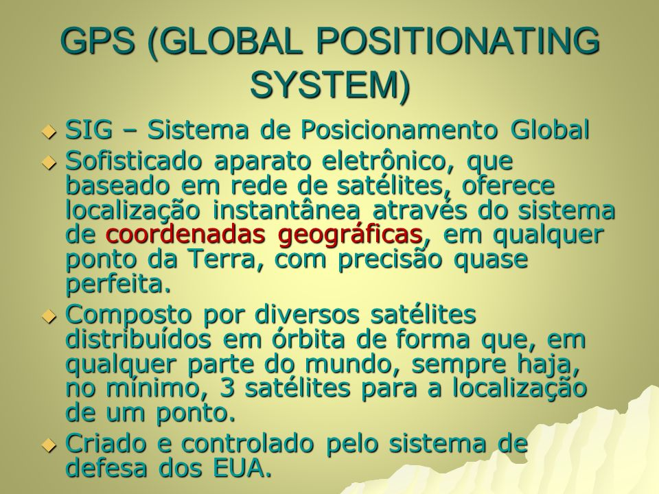 GPS (GLOBAL POSITIONATING SYSTEM)