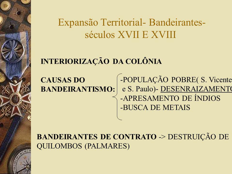 Expansão Territorial- Bandeirantes- séculos XVII E XVIII