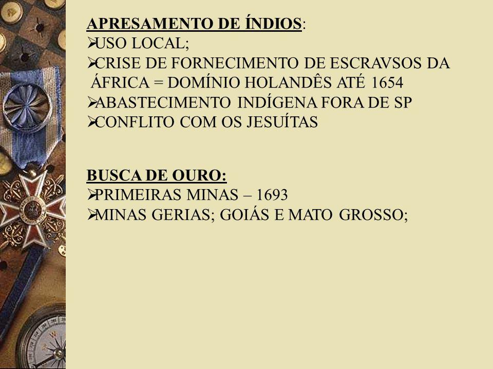 APRESAMENTO DE ÍNDIOS: