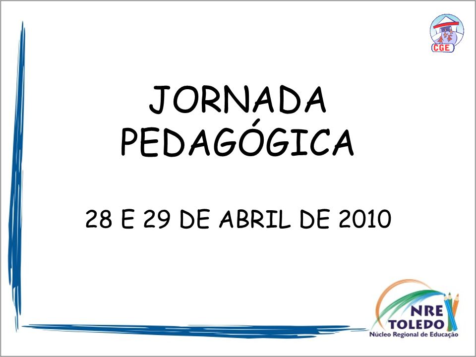 JORNADA PEDAGÓGICA 28 E 29 DE ABRIL DE 2010