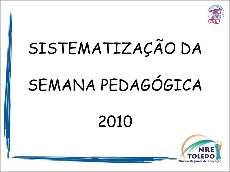SISTEMATIZAÇÃO DA SEMANA PEDAGÓGICA 2010