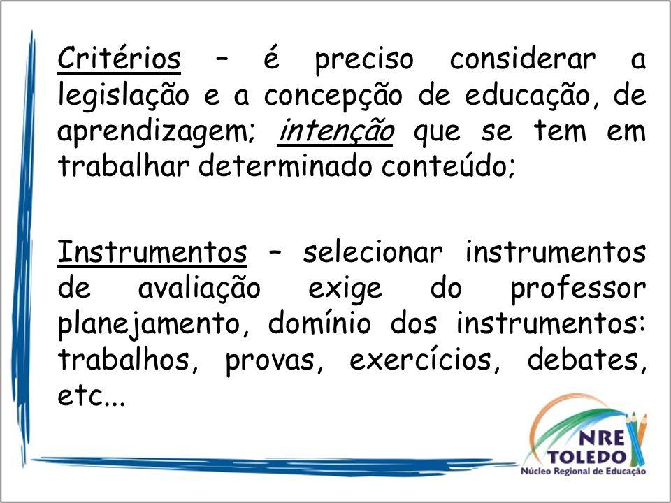 Critérios – é preciso considerar a legislação e a concepção de educação, de aprendizagem; intenção que se tem em trabalhar determinado conteúdo;