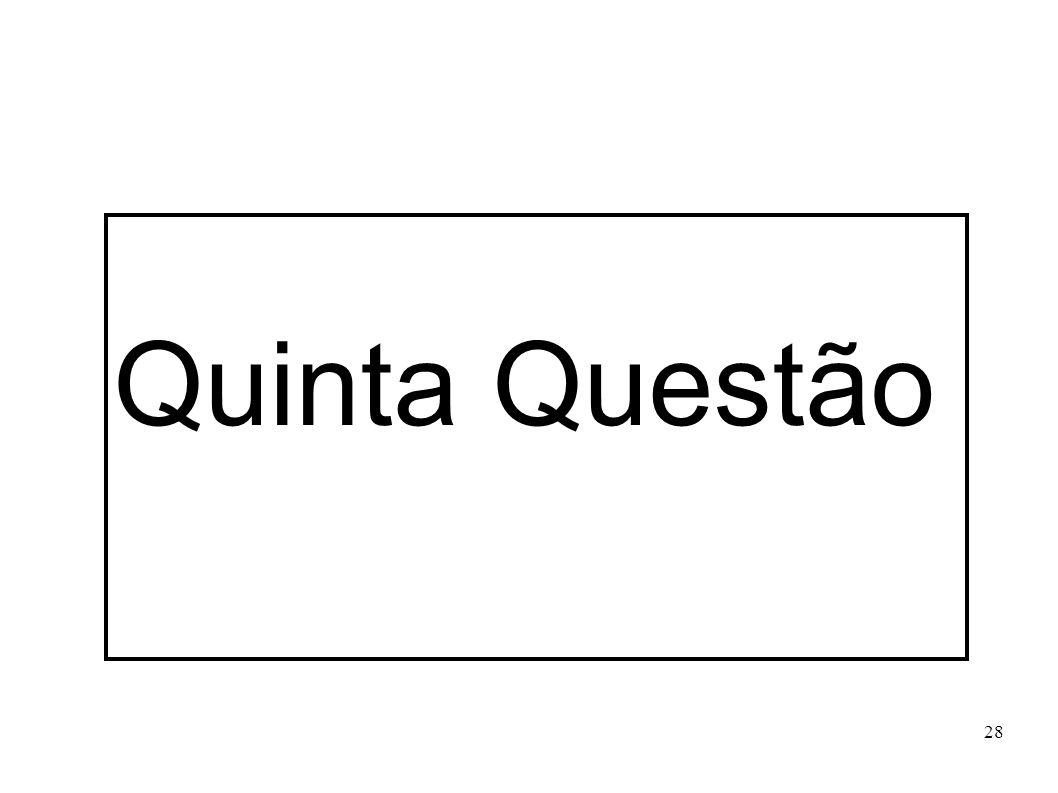 Quinta Questão