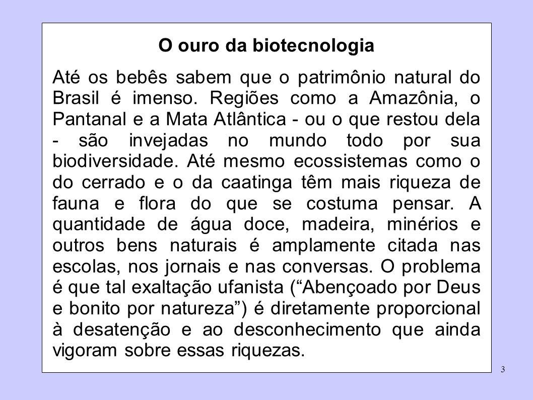 O ouro da biotecnologia