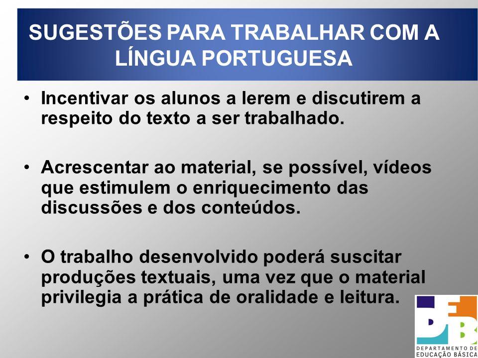 SUGESTÕES PARA TRABALHAR COM A LÍNGUA PORTUGUESA
