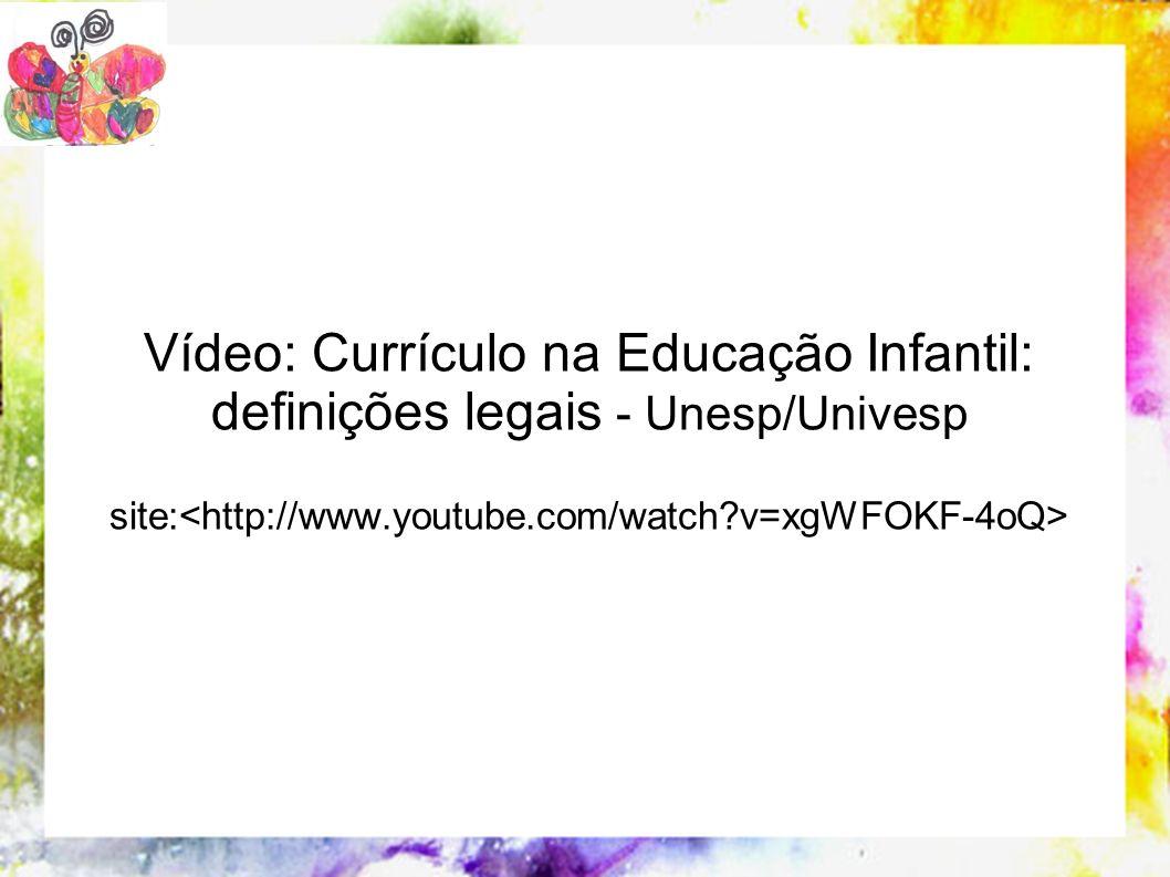Vídeo: Currículo na Educação Infantil: definições legais - Unesp/Univesp
