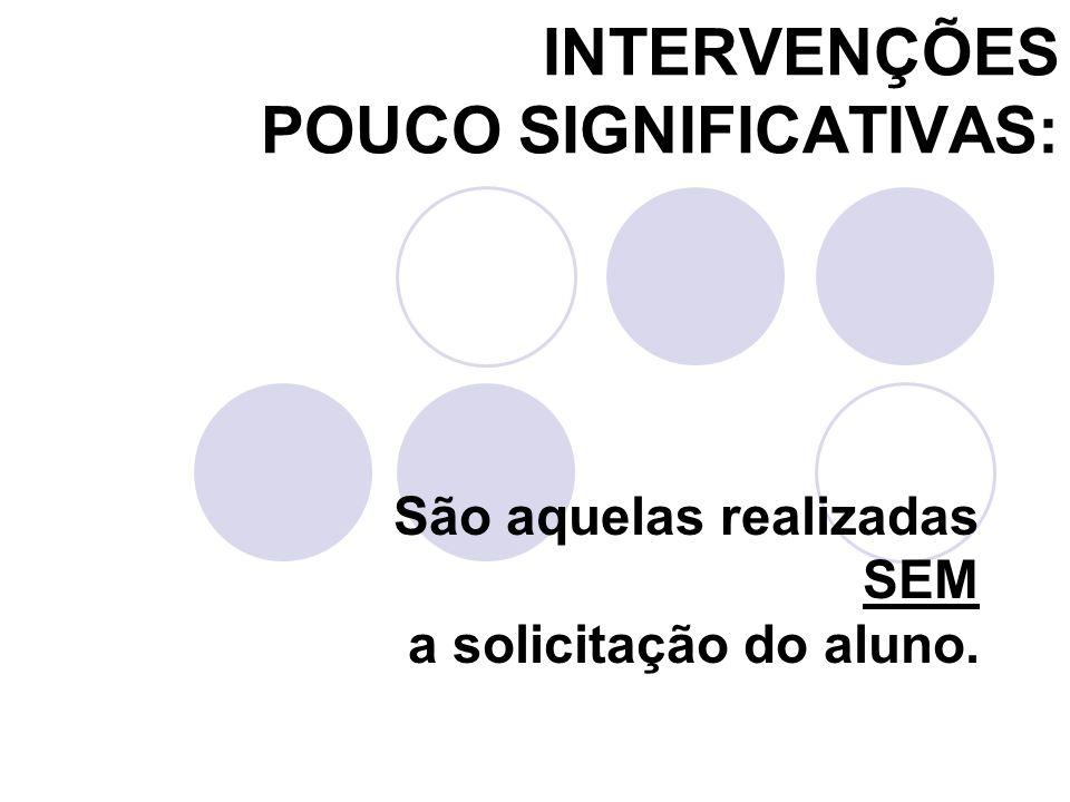 INTERVENÇÕES POUCO SIGNIFICATIVAS: