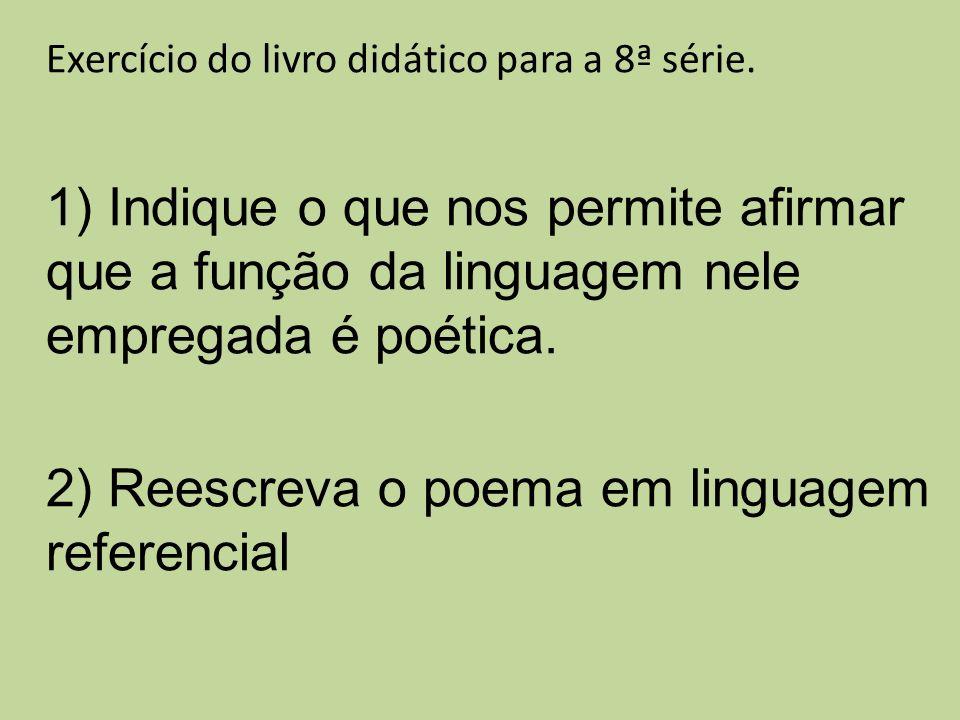 2) Reescreva o poema em linguagem referencial