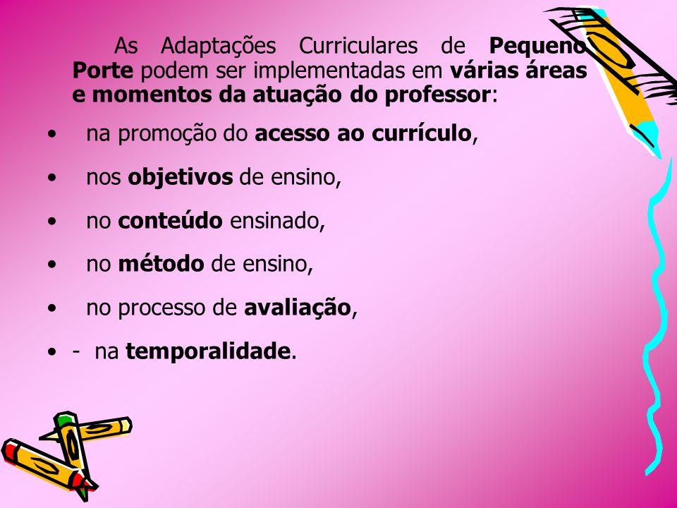 As Adaptações Curriculares de Pequeno Porte podem ser implementadas em várias áreas e momentos da atuação do professor:
