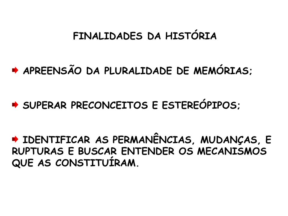FINALIDADES DA HISTÓRIA