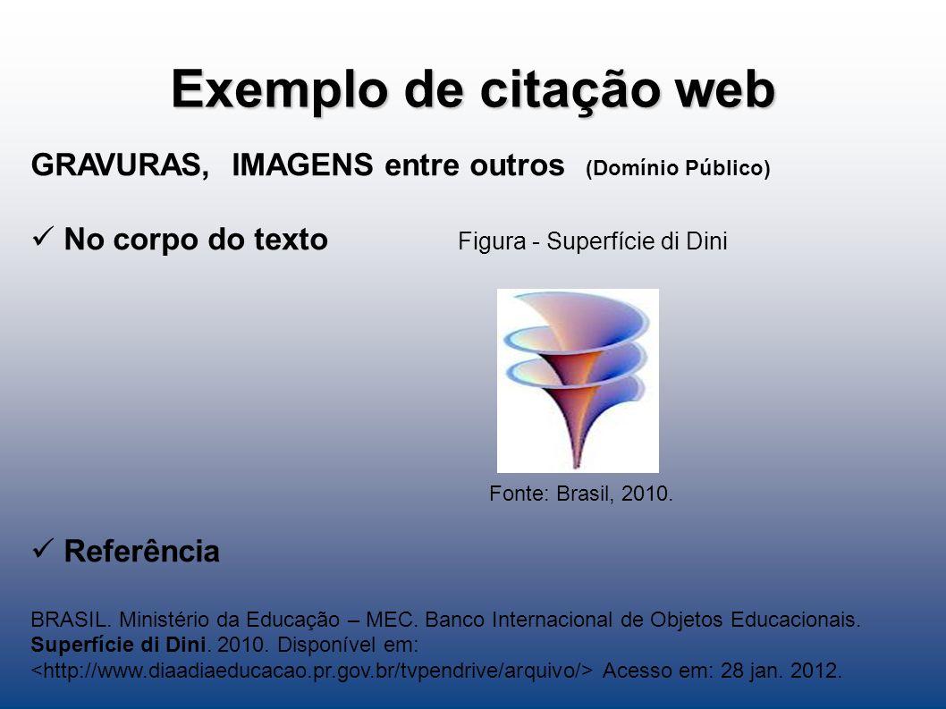 Exemplo de citação web GRAVURAS, IMAGENS entre outros (Domínio Público) No corpo do texto Figura - Superfície di Dini.